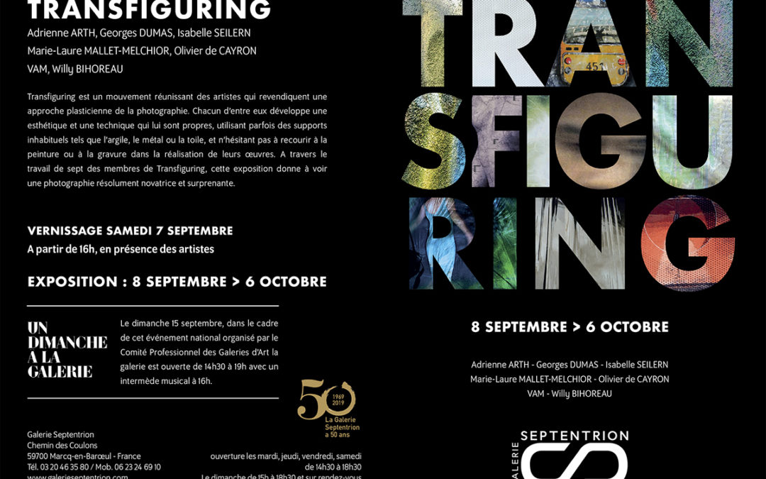 Septembre Octobre 2019 – Exposition Transfiguring